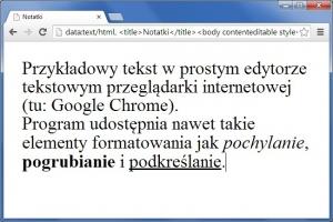 Przeglądarka w roli notatnika – w Chrome dostępne są nawet proste atrybuty formatowania takie jak pogrubianie, pochylanie i podkreślanie.